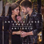 """ANTONIO JOSÉ & GREEICY SE UNEN PARA """"ANTÍDOTO"""""""