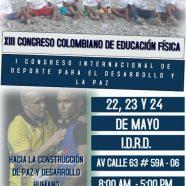 XIII CONGRESO COLOMBIANO DE EDUCACIÓN FÍSICA Y I CONGRESO INTERNACIONAL DE DEPORTE PARA EL DESARROLLO Y LA PAZ