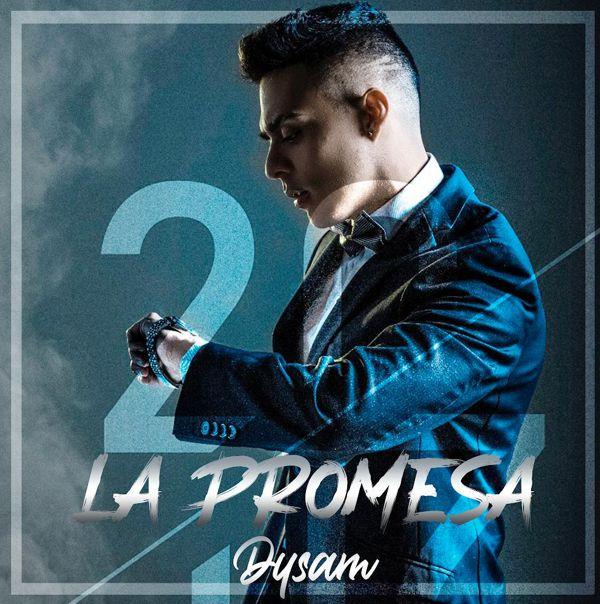 DYSAM PRESENTA SU NUEVO SENCILLO «LA PROMESA»