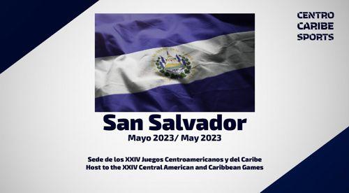 CENTRO CARIBE SPORTS CONFIRMA SAN SALVADOR SEDE DE LOS XXIV JUEGOS CENTROAMERICANOS Y DEL CARIBE