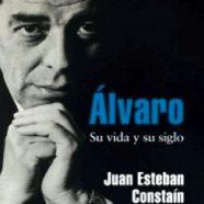 «ALVARO, SU VIDA Y SU SIGLO» DE JUAN ESTEBAN CONSTAIN