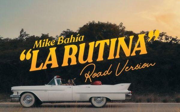 MIKE BAHÍA SORPRENDE CON 'LA RUTINA ROAD VERSION'