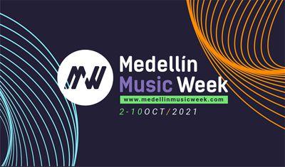 TERCERA EDICIÓN DEL MEDELLÍN MUSIC WEEK 2021